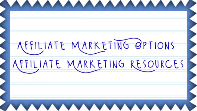 Affiliate Marketing Options | Affiliate Marketing Resources