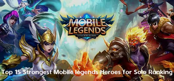 Top 15 Strongest Mobile legends Heroes for Solo Ranking