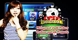 Mengenal Judi Poker Online untuk Pemula