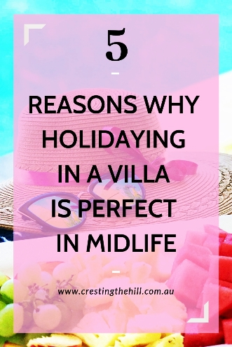 When you want something a little more luxurious for your holiday dollar, a villa may be the perfect choice. #midlife #holiday #villa
