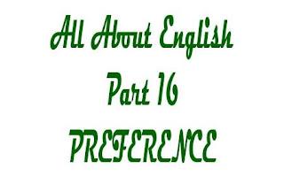 Materi Preference Lengkap, pengertian preference, kegunaan preference, Pola preference, contoh preference, contoh kalmat preference