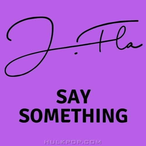 J.Fla – Say Something – EP