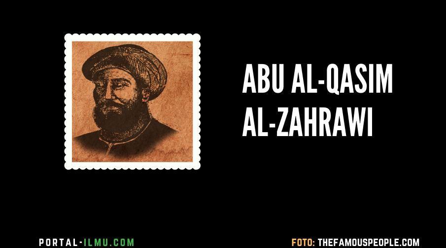 Abu al-Qasim al-Zahrawi- Ahli Bedah Terbaik di Dunia