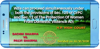 Wife can proceed simultaneously under both the provisions of Sec.125 of CrPC and Sec.12 of The Protection Of Women From Domestic Violence Act