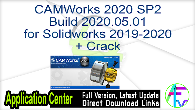 CAMWorks 2020 SP2 Build 2020.05.01 for Solidworks 2019-2020 + Crack