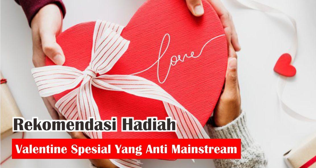 Rekomendasi Hadiah Valentine Spesial Yang Anti Mainstream