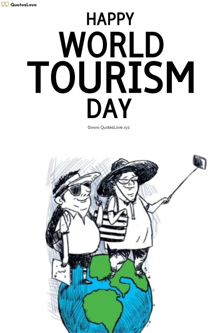 World Tourism Day Quotes, Sayings, Wishes, Greetings, Messages, Images, Poster, Photos, Pictures