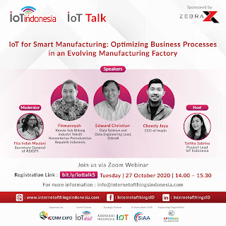 """IoT for Smart Manufacturing: Optimizing Business Processes in an Evolving Manufacturing Factory"" - 27 OKT 2020"