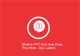 What Is PPC And How Does this Work