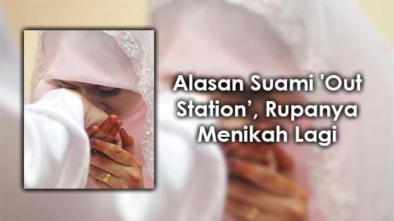 Luahan Isteri Malang Suami 'Out Station', Rupanya Kahwin Lain