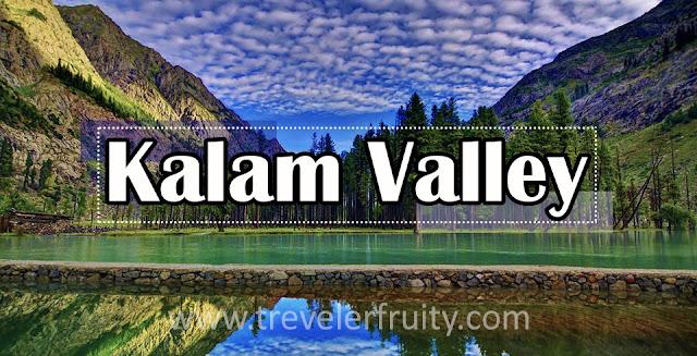 Kalam Valley, Pakistan
