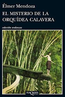El misterio de la orquídea calavera / Élmer Mendoza