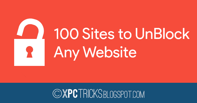 List of 100 Sites to UnBlock Any Website