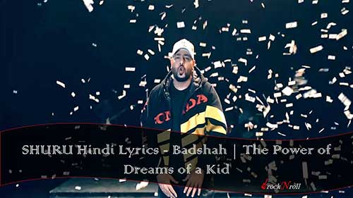 SHURU-Hindi-Lyrics-Badshah-The-Power-of-Dreams-of-a-Kid