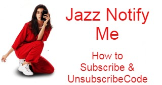 Jazz Notify Me Service - How To Subscribe & Unsubscribe
