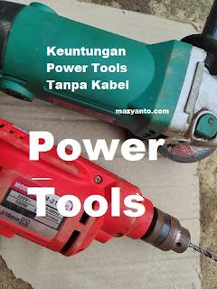 Inilah Keuntungan Menggunakan Power Tools Tanpa Kabel