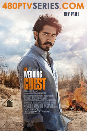 The Wedding Guest (2018) 250MB Full Hindi Dual Audio Movie Download 480p HDRip Free Watch Online Full Movie Download Worldfree4u 9xmovies