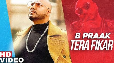 Tera  Fikar Panjabi Lyrics (तेरा फिकर) - B Praak