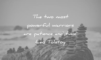 Powerful warriors - time and patience