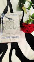 ",,Pół Króla"" Joe Abercrombie"
