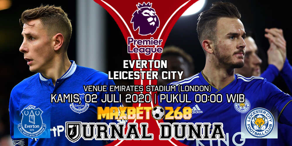 Prediksi Everton vs Leicester City 02 Juli 2020 Pukul 00:00 WIB