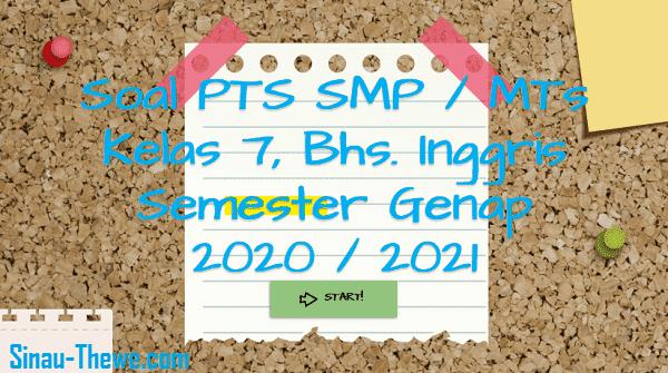 Soal Pts Smp Kelas 7 Bahasa Inggris Semester 2 K13 2020 2021 Sinau Thewe Com