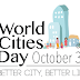 31 October : World Cities Day