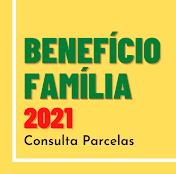 Consulta Benefício Família 2021 | Parcelas
