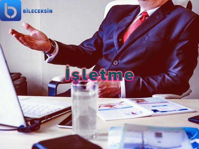 İşletme Bölümü: Nedir?, Tanıtımı, Dersleri, İş Olanakları ve Maaşı