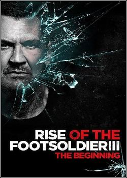 Rise of the Footsoldier 3 Dublado
