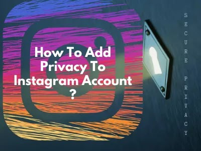 How to add privacy to an Instagram Account?
