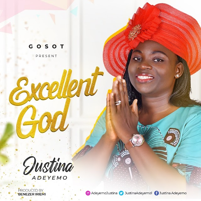 Justina Adeyemo Releases Debut Single - 'Excellent God' || @justinaadeyemo1