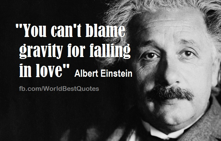 The World Best Quotes You Cant Blame Gravity For Falling In Love