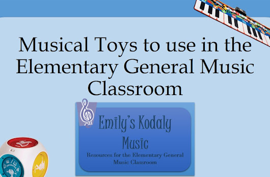 Musical Toys- Great for the Elementary General Music Classroom
