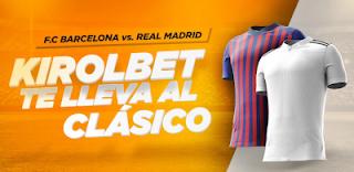 Kirolbet te lleva al clasico Barcelona vs Real Madrid 28 octubre