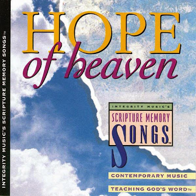 Integrity Music's-Scripture Memory Songs-Hope Of Heaven-