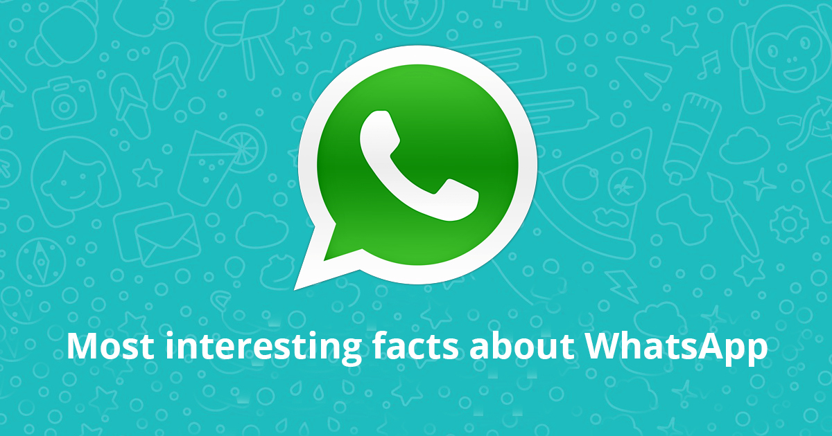Most Interesting Facts >> Most Interesting Facts About Whatsapp
