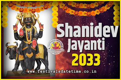 2033 Shani Jayanti Pooja Date and Time, 2033 Shani Jayanti Calendar