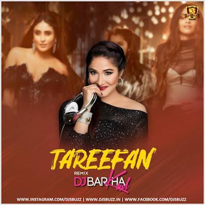 Tareefan (Remix – DJ Barkha Kaul