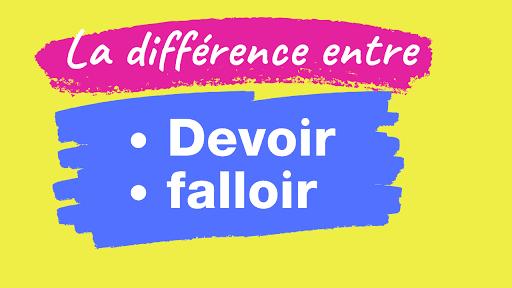 La différence entre devoir et falloir