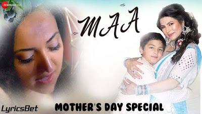 Maa Lyrics - Neha Batra, Krish Grover