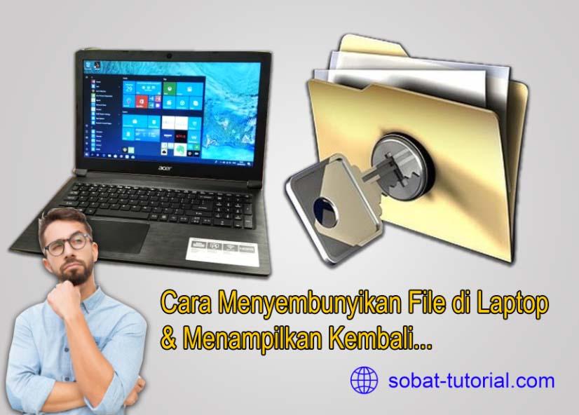 6 Cara menyembunyikan dan Mengembalikan File Pada Laptop/Komputer