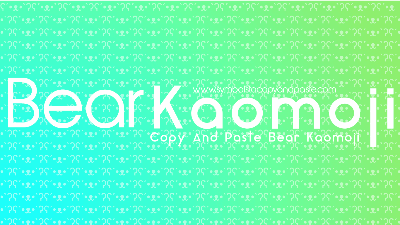 Bear Kaomoji - Copy and Paste Bears ʕ •́؈•̀ ₎ Kaomoji