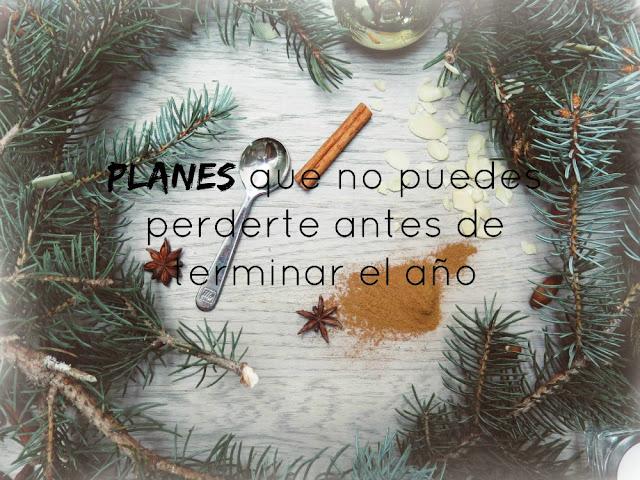http://www.mediasytintas.com/2016/12/planes-que-no-puedes-perderte-antes-de.html