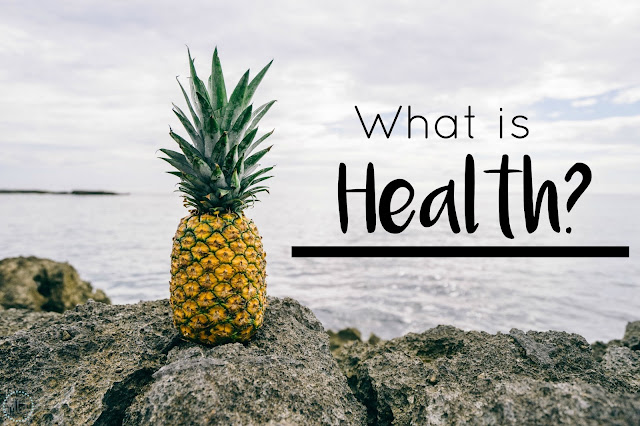 My General Life - What is Health? wellbeing - wellness