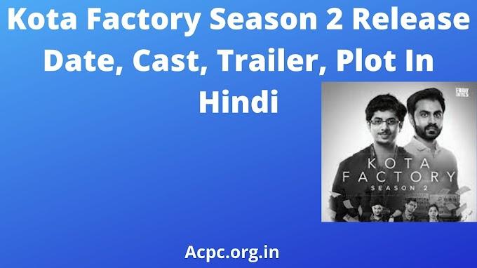 Kota Factory Season 2 Release Date, Cast, Trailer, Plot In Hindi
