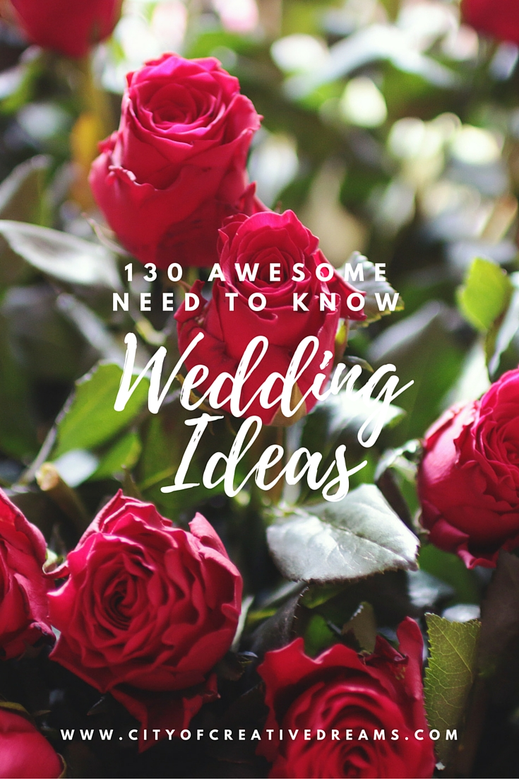 130 Awesome Need to Know Wedding Ideas | City of Creative Dreams