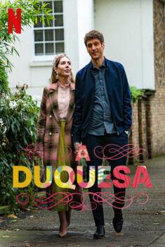 A Duquesa 1ª Temporada Torrent - WEB-DL 720p/1080p Dual Áudio