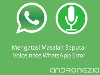 Mengatasi Masalah Seputar Pesan Suara WhatsApp