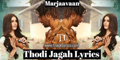 thodi-jagah-lyrics-marjaavaan